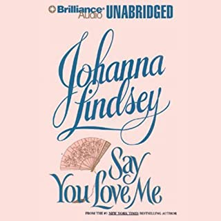 Say You Love Me                   By:                                                                                                                                 Johanna Lindsey                               Narrated by:                                                                                                                                 Michael Page                      Length: 9 hrs and 7 mins     5 ratings     Overall 4.6