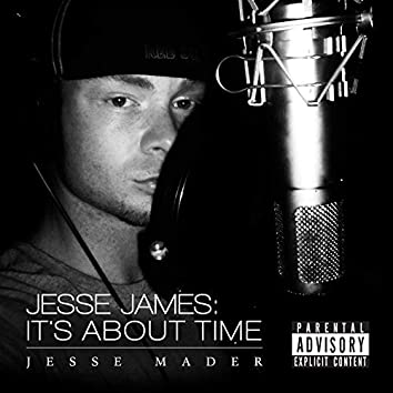 Jesse James: It's About Time