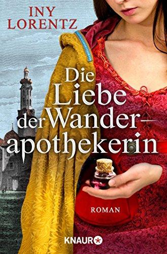 Die Liebe der Wanderapothekerin: Roman (Die Wanderapothekerin-Serie, Band 2)