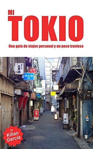 Mi Tokio: Una guía alternativa, y un poco traviesa, de la ciudad más espectacular