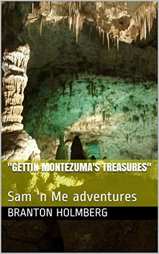 'Gettin Montezuma's Treasures': Sam 'n Me adventures (Sam 'n Me(TM) adventure books Book 33) (English Edition)