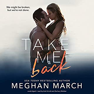 Take Me Back                   By:                                                                                                                                 Meghan March                               Narrated by:                                                                                                                                 Andi Arndt,                                                                                        Zachary Webber                      Length: 5 hrs and 31 mins     33 ratings     Overall 4.5