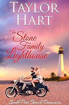 The Stone Family Lighthouse: Women's Fiction with a lot of Romance (South Port Beach Romances Book 3) by [Taylor Hart]