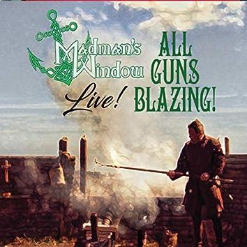 All Guns Blazing! Live!