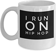 I Run on Hip Hop theme coffee Mug 2 - Funny Gift for Him Her Women Men Brother Sister Christmas Birthday Unique Fun Ceramic Cup (11 oz)