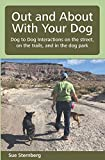 Out and About with Your Dog: Dog to Dog Interactions on the street, on the trails, and in the dog park