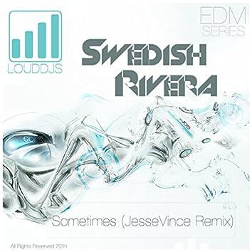 Sometimes (JesseVince Remix)