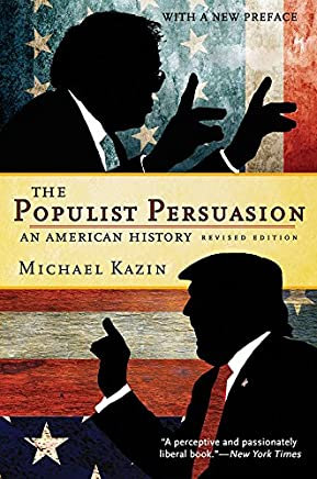 The Populist Persuasion: An American History (English Edition)