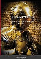 Regard sur la Touraine, la France et Crissé au XIVe siècle