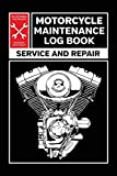 Motorcycle Maintenance Log Book: Service and Repair Record Book For All Motorcycles 6x9 100 Pages