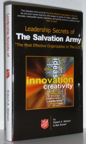 """Leadership Secrets of the Salvation Army - \""""The Most Effective Organization in the U.S.\"""""""