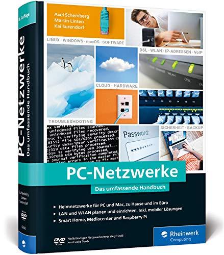 PC-Netzwerke: Das umfassende Handbuch für Einsteiger in die Netzwerktechnik. Für Büro und Zuhause