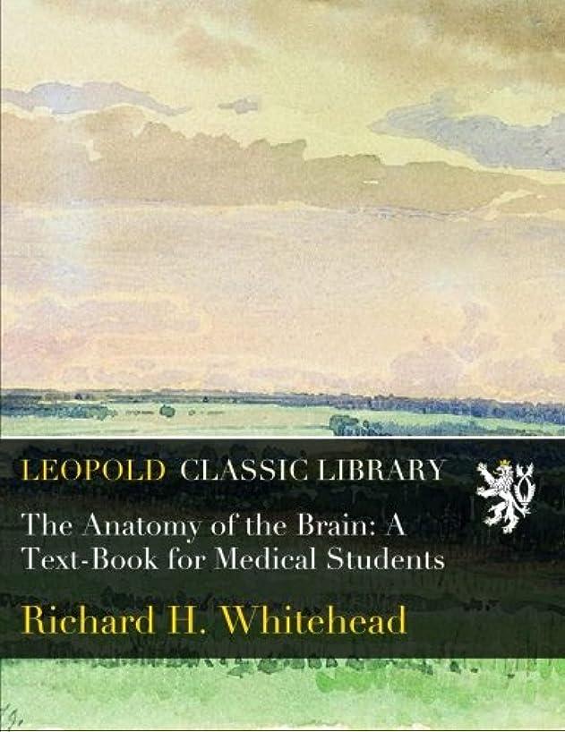 ワーム精度ミスペンドThe Anatomy of the Brain: A Text-Book for Medical Students