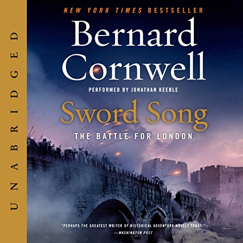 Sword Song     The Battle for London              By:                                                                                                                                 Bernard Cornwell                               Narrated by:                                                                                                                                 Jonathan Keeble                      Length: 12 hrs and 12 mins     2,405 ratings     Overall 4.8