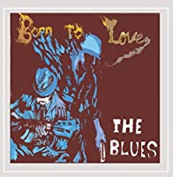 Born to Love the Blues