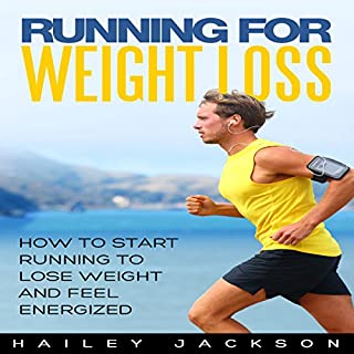Running for Weight Loss     How to Start Running to Lose Weight and Feel Energized              By:                                                                                                                                 Hailey Jackson                               Narrated by:                                                                                                                                 Gene Blake                      Length: 39 mins     Not rated yet     Overall 0.0