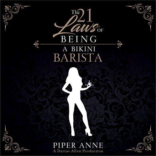 The 21 Laws of Being a Bikini Barista Audiobook By Piper Anne, Darius Allen cover art