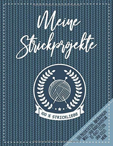 Meine Strickprojekte: Stricktagebuch / Notizbuch Stricken, Eintragebuch für Strickprojekte: Platz für 100 Projekte, Abkürzungen & Nützliches, ... To-Knit-Liste, Notizen & vieles mehr