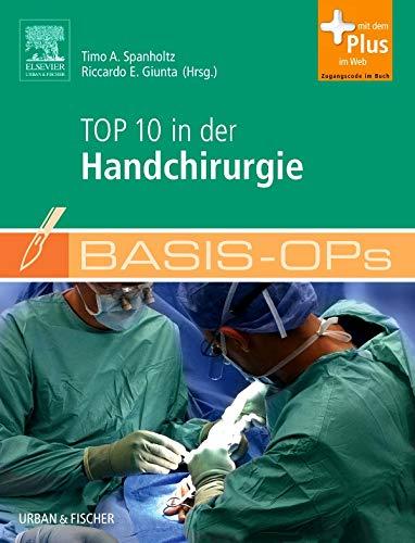 Basis-OPs – Top 10 in der Handchirurgie: mit Zugang zum Elsevier-Portal