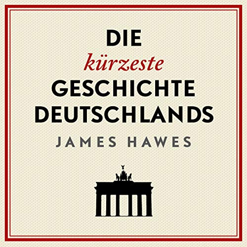 Die kürzeste Geschichte Deutschlands                   By:                                                                                                                                 James Hawes                               Narrated by:                                                                                                                                 Jürgen Holdorf                      Length: 7 hrs and 36 mins     Not rated yet     Overall 0.0