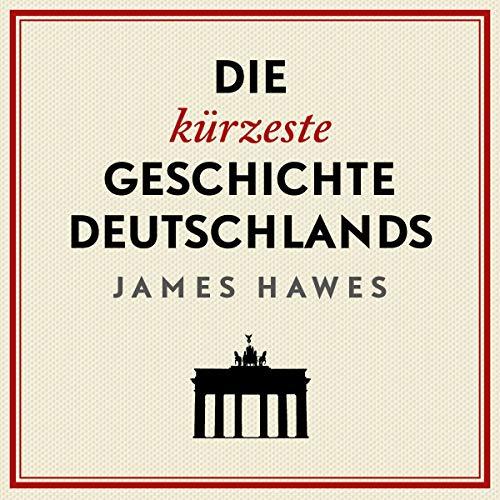 Couverture de Die kürzeste Geschichte Deutschlands