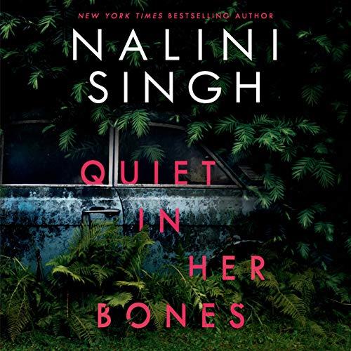 Quiet in Her Bones Audiobook By Nalini Singh cover art