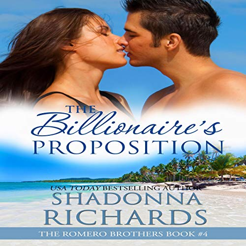 The Billionaire's Proposition Audiobook By Shadonna Richards cover art
