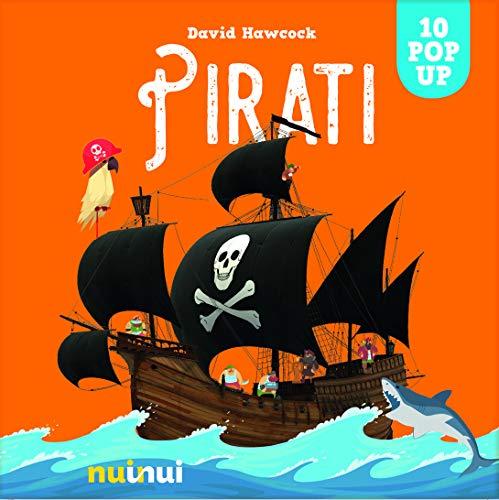 Pirati. Sorprendenti pop up. Ediz. a colori