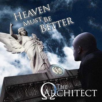 Heaven Must Be Better