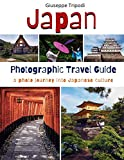 Japan Photographic Travel Guide: A photo journey into japanese culture