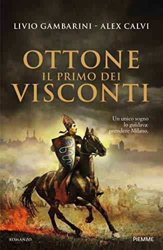 Ottone. Il primo dei Visconti (Italian Edition)