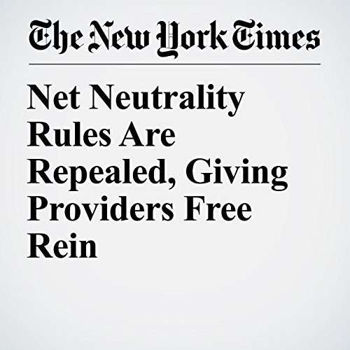 Net Neutrality Rules Are Repealed, Giving Providers Free Rein copertina