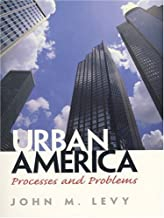 Urban America: Processes and Problems by John M. Levy (1999-11-25)