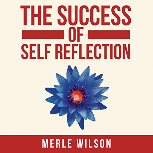 The Success of Self Reflection audiobook cover art
