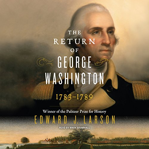 The Return of George Washington: 1783-1789 audiobook cover art