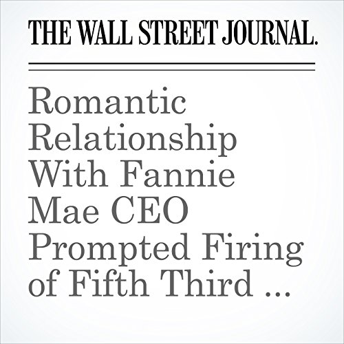 Romantic Relationship With Fannie Mae CEO Prompted Firing of Fifth Third Lawyer cover art
