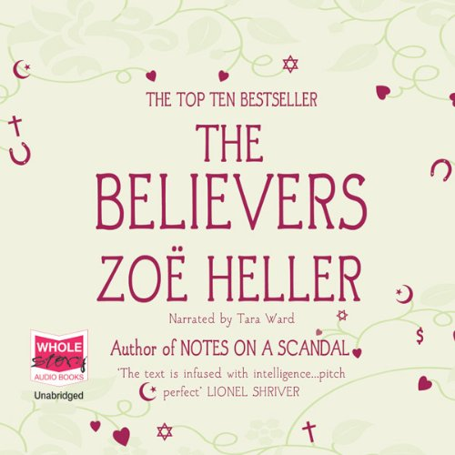 The Believers                   By:                                                                                                                                 Zoe Heller                               Narrated by:                                                                                                                                 Tara Ward                      Length: 10 hrs and 50 mins     4 ratings     Overall 3.0