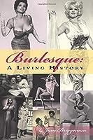 Burlesque: A Living History by Jane Briggeman(2015-09-05)