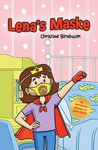 Lena's Maske: Eine bezaubernde Geschichte für Kinder über den Umgang mit der Maskenpflicht und Corona - Kinderbuch für Mädchen und Jungen ab 6 Jahren -