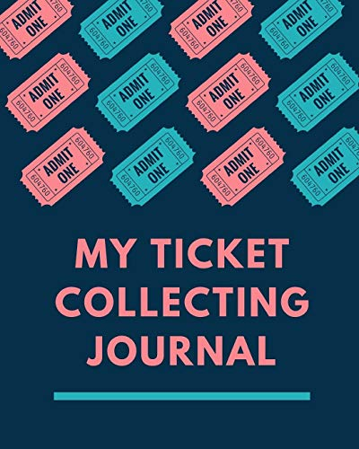 My Ticket Collecting Journal: Ticket Stub Diary Collection | Ticket Date | Details of The Tickets | Purchased/Found From | History Behind the Ticket | Sketch/Photo Of Tickets.