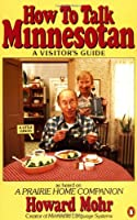 How to Talk Minnesotan: A Visitor's Guide