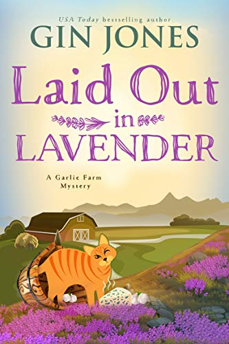 Laid Out in Lavender (A Garlic Farm Mystery Book 3) by [Gin Jones]