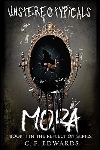 Unstereotypicals: Mora: A Dark Fantasy Novel (Book 1)