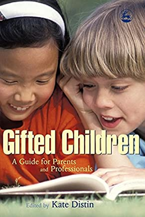 Gifted Children: A Guide for Parents and Professionals (English Edition)