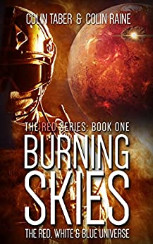 RED: Burning Skies: Book One Of The Red Sub-Series (The Red, White And Blue Universe 1) by [Colin Taber]