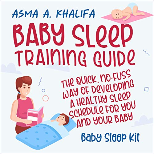 『Baby Sleep Training Guide: The Quick, No-Fuss Way of Developing a Healthy Sleep Schedule for You and Your Baby』のカバーアート