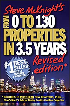 From 0 to 130 Properties in 3.5 Years by [Steve McKnight]