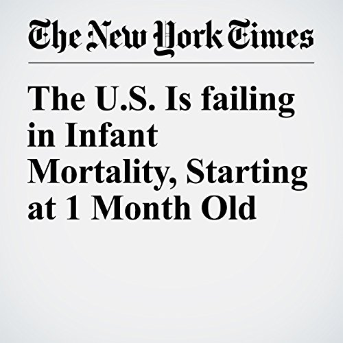 The U.S. Is failing in Infant Mortality, Starting at 1 Month Old cover art