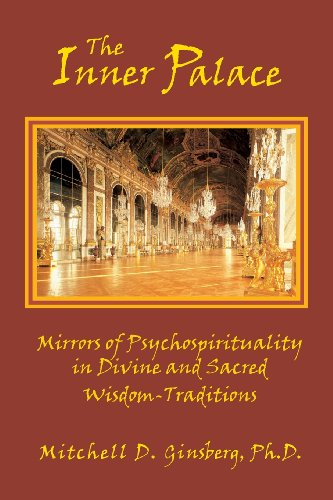 Compare Textbook Prices for The Inner Palace: Mirrors of Psychospirituality in Divine and Sacred Wisdom-Traditions 8th ed. Edition ISBN 9781938459214 by Ginsberg, Mitchell D.