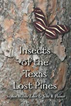 Insects of the Texas Lost Pines (W. L. Moody Jr. Natural History Series Book 33)